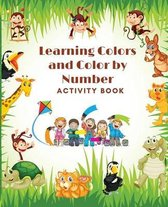 Learning Colors and Color by Number Activity Book- Amazing Colorful pages with animals, Learn and Match the Colors for Toddlers, Fun and Engaging Color by Number, Trace and Color Book for Kids ages 1-4