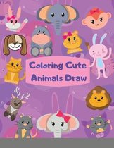 Coloring Cute Animals Draw How To Draw Cute Animals book for kids This children's Draw book is full of happy, smiling, beautiful Animals. For anyone who loves Animals,