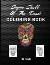 Sugar Skull Of The Dead Coloring Book
