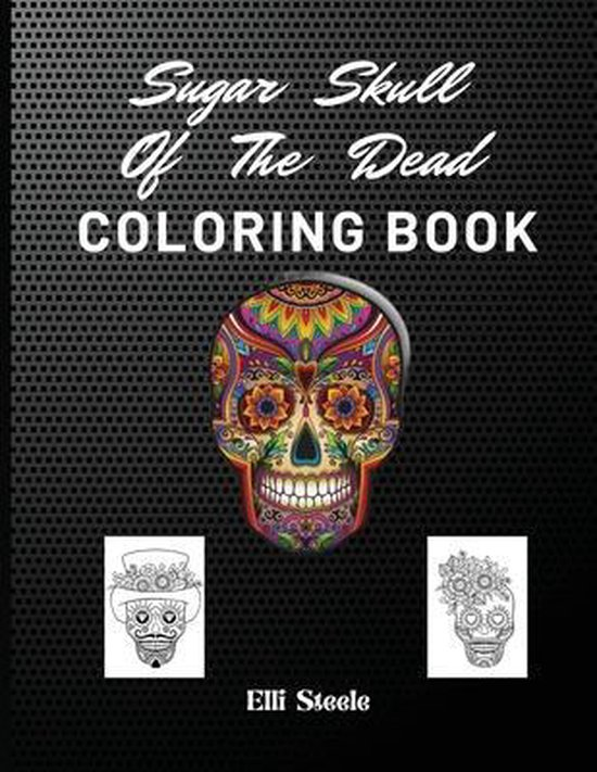 Sugar Skull Of The Dead Coloring Book