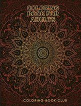 Coloring Book for Adults - Beautiful Mandala Designs for Relaxation and Focus