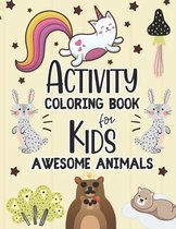 Activity Coloring Book for Kids Awesome Animals
