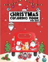 Christmas Coloring Book for Kids: Christmas gifts for Kids, Christmas Holiday Coloring Book for Kids & Early teens, Pre-K, Kindergarten kids