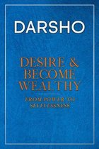 Desire & Become Wealthy