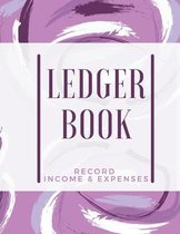 Ledger Book: Record Income & Expenses: Simple Money Management Large Size (8,5 x 11): Record Income & Expenses