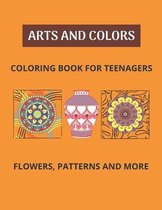 Arts And Colors Coloring Book For Teenagers