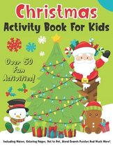 Christmas Activity Book For Kids: Fun Christmas Activities Workbook Gift For Children - Over 50 Activities