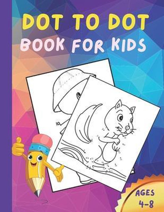 Dot To Dot Book For Kids. Ages 4-8