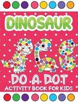 dinosaur do a dot activity book for kids