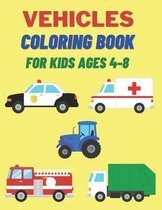 Vehicles Coloring Book For Kids Ages 4-8: 40 pages of things that go