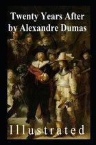 Twenty Years After (Illustrated) Alexandre Dumas