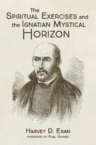 The Spiritual Exercises and the Ignatian Mystical Horizon