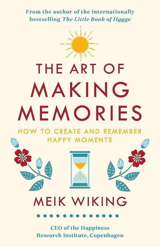 Boek cover The Art of Making Memories van Meik Wiking (Hardcover)