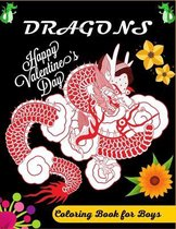 DRAGONS Happy Valentine's Day Coloring Book For Boys