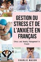 Gestion du stress et de l'anxiete En francais/ Stress and Anxiety Management In French