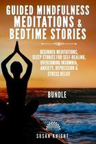 Guided Mindfulness Meditations & Bedtime stories(2 In 1)