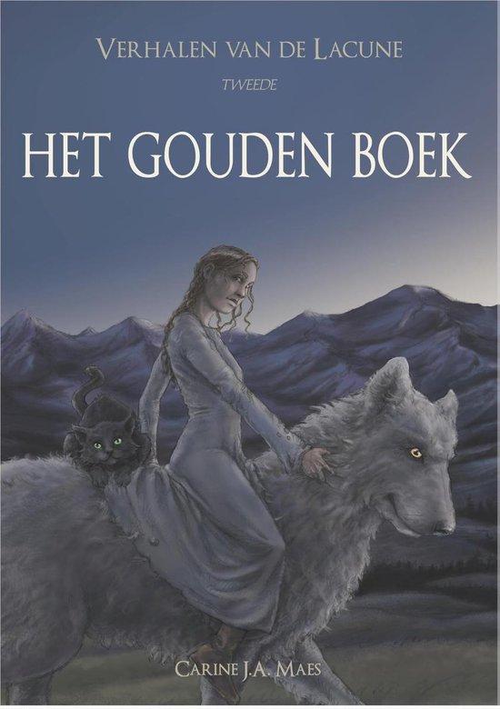 Verhalen van de Lacune 2 - Het Gouden Boek - Carine J.A. Maes  