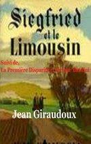 Siegfried et le Limousin, suivi de La Première Disparition de Jérôme Bardini