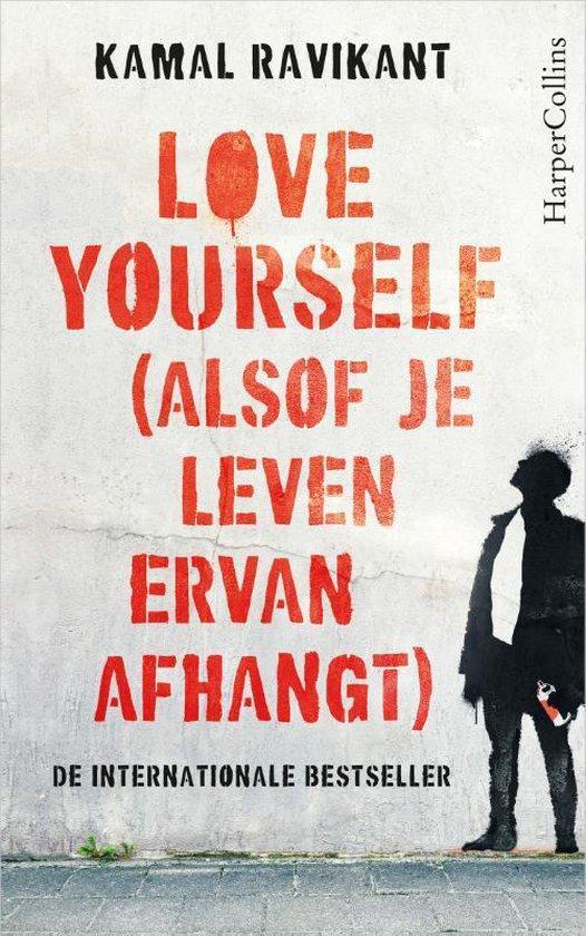 Love yourself (alsof je leven ervan afhangt) - Kamal Ravikant   Fthsonline.com