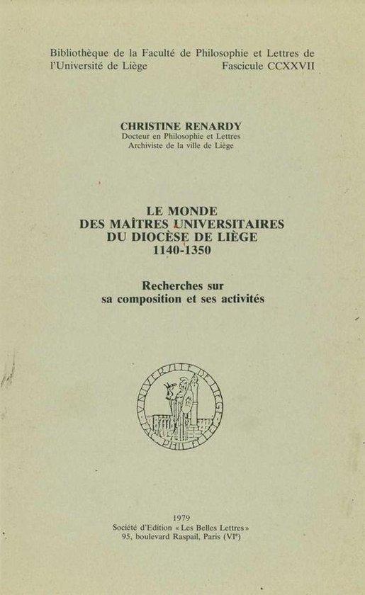 Boek cover Le monde des maîtres universitaires du diocèse de Liège 1140-1350 van Christine Renardy (Onbekend)