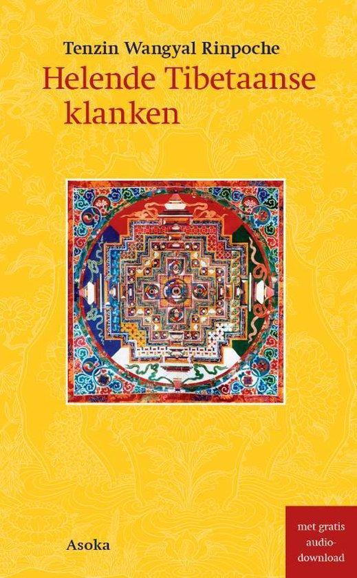 Helende Tibetaanse klanken - Tenzin Wangyal Rinpoche | Fthsonline.com