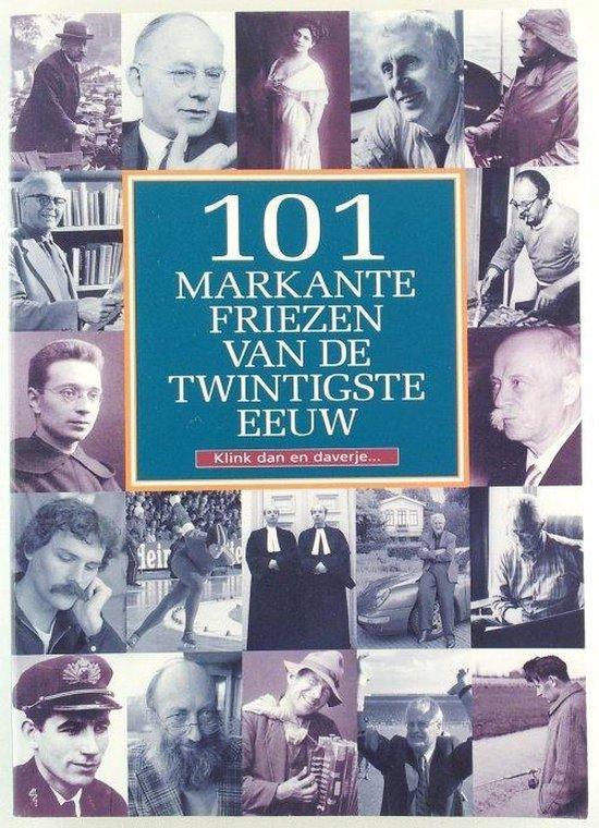 101 Markante Friezen van de twintigste eeuw - A. Zeldenrust  