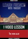Learn French with Vincent - 1 video lesson - The verb aller