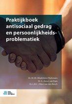 Praktijkboek antisociaal gedrag en persoonlijkheidsproblematiek