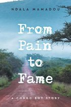 From Pain to Fame