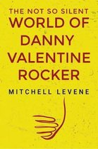 The Not So Silent World of Danny Valentine Rocker