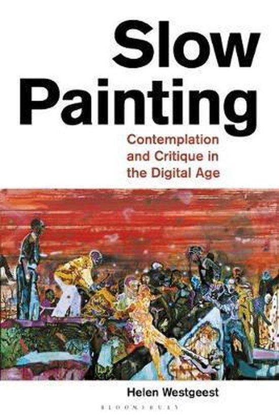 Boek cover Slow Painting van Helen Westgeest (Hardcover)