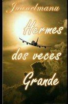 Hermes Dos Veces Grande