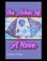 The Ashes of a Rose