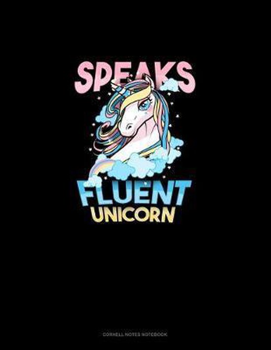 Speaks Fluent Unicorn: Cornell Notes Notebook