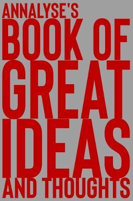 Annalyse's Book of Great Ideas and Thoughts