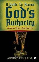 A Guide To Access God's Authority