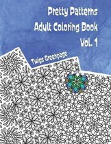 Pretty Patterns Adult Coloring Book Vol. 1: 26 images of stress relieving patterns to color