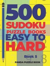 500 Sudoku Puzzle Books Easy To Hard - Book 5