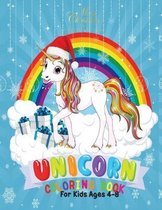 Merry Christmas Unicorn Coloring Book for Kids 4-8: Holiday Coloring Pages for Kids of All Ages Childrens Unicorn Gifts for Girls Teens Stocking Stuff