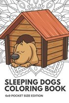 Sleeping Dogs Coloring Book 6x9 Pocket Size Edition: Color Book with Black White Art Work Against Mandala Designs to Inspire Mindfulness and Creativit