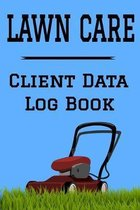 Lawn Care Client Data Log Book: 6 x 9 Professional Lawn Mowing Client Tracking Address & Appointment Book with A to Z Alphabetic Tabs to Record Person