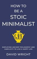 How to Be a Stoic Minimalist