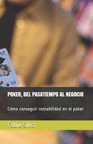 Poker, del Pasatiempo Al Negocio: C�mo conseguir rentabilidad en el poker