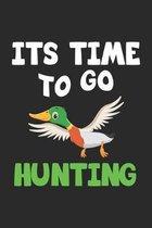 Its Time To Go Hunting: Notizbuch, Notizheft, Notizblock - Geschenk-Idee f�r J�ger & Enten-Jagd - Karo - A5 - 120 Seiten