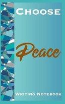 Choose Peace Writing Notebook
