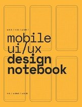 Mobile UI/UX Design Notebook: (Yellow) User Interface & User Experience Design Sketchbook for App Designers and Developers - 8.5 x 11 / 120 Pages /