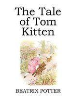 The Tale of Tom Kitten (illustrated)