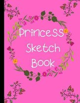 Princess Sketch Book: princess fantasy Theme ketch Book for Kid, Art Workbook, design book, activity, fun for hours drawing, gift for birthd