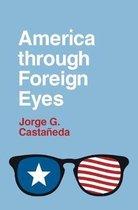 Boek cover America through Foreign Eyes van Jorge G. Castañeda