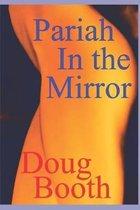 Pariah In the Mirror
